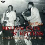 Yet More Mellow Cats N Kittens-Hot, Vol. 4 [Import]