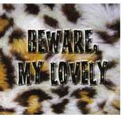 Beware My Lovely