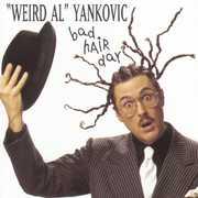 Bad Hair Day , Weird Al Yankovic