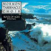 Rock of Ages , Mormon Tabernacle Choir