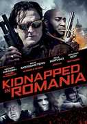 Kidnapped in Romania , Michael Madsen