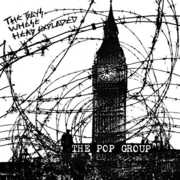 Boys Whose Head Exploded , The Pop Group