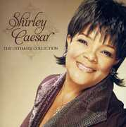 The Ultimate Collection , Shirley Caesar