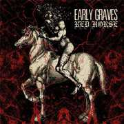 Red Horse , Early Graves