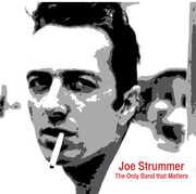 Only Band That Matters (Interview) , Joe Strummer
