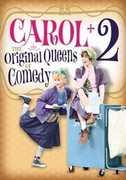 Carol + 2: The Original Queens of Comedy , Carol Burnett