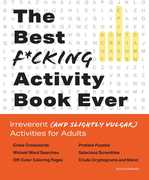 The Best F***ing Activity Book Ever: Irreverent (and Slightly Vulgar) Activities for Adults