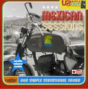 Mexican Sessions: Our Simple Sensational Sound