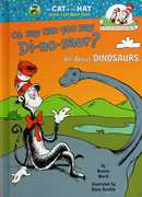 Oh Say Can You Say Di-no-saur?: All About Dinosaurs (Dr. Seuss, Cat in the Hat)