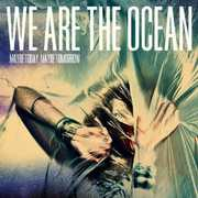 Maybe Today Maybe Tomorrow [Import] , We Are the Ocean
