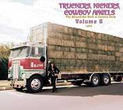 Truckers/ Kickers: Birth of Country Rock Vol 6 1973 , Various Artists