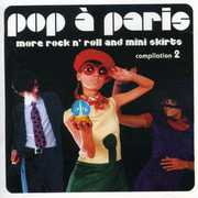 Pop A Paris: More Rock and Roll and Mini Skirts, Vol. 2 , Various Artists