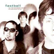 All The Pain Money Can Buy , Fastball