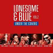 Lonesome & Blue Vol 2: Under The Covers /  Various [Import] , Various Artists
