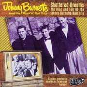 Shattered Dreams [Import] , Johnny Burnette
