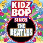 Kidz Bop Sings the Beatles , Kidz Bop Kids