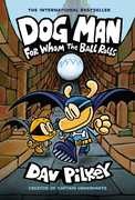 For Whom the Ball Rolls: From the Creator of Captain Underpants (DogMan)