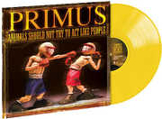 Animals Should Not Try To Act Like People , Primus