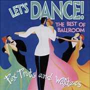 Let's Dance: Best Of Ballroom Foxtrots & Waltzes / , Various Artists