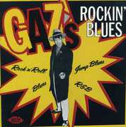 Gaz's Rockin' Blues [Import]