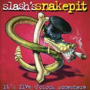 It's Five O'Clock Somewhere , Slash