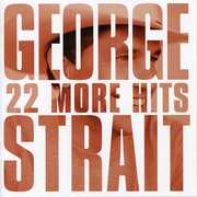 22 More Hits , George Strait