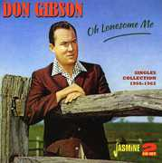 Oh Lonesome Me: Singles Collection 1956 - 1962 [Import] , Don Gibson