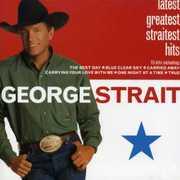 Latest Greatest Straitest Hits , George Strait