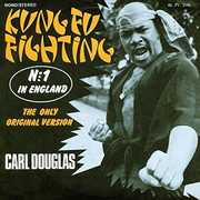 Kung Fu Fighting , Carl Douglas