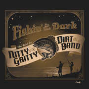 Fishin In The Dark: The Best Of The Nitty Gritty Dirt Band , The Nitty Gritty Dirt Band