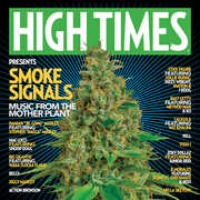 High Times Presents: SMOKE SIGNALS MUSIC FROM THE MOTHER PLANT VOL. 1 , High Times Presents