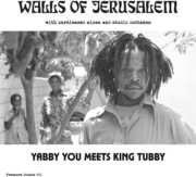 Walls Of Jerusalem , Yabby You & King Tubby