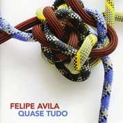 Quase Tudo [Import] , Felipe Avila