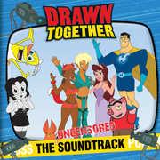 Drawn Together (Original Soundtrack) [Explicit Content]