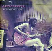 The Bright Lights EP , Gary Clark Jr.