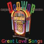 Doo Wop-Great Love Songs , Various Artists