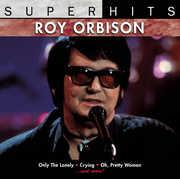 Super Hits , Roy Orbison