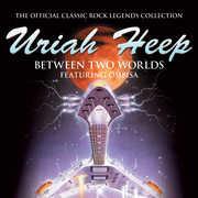 Between Two Worlds , Uriah Heep