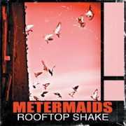 Rooftop Shake , Metermaids