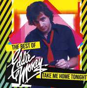 Take Me Home Tonight: The Best Of , Eddie Money