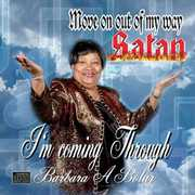Move on Out of My Way Satan I'm Coming Through