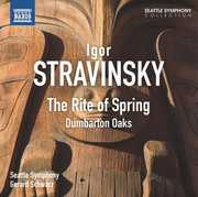 Rite of Spring: Dumbarton Oaks , Gerard Schwarz