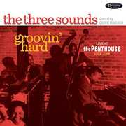 Groovin' Hard: Live At The Penthouse 1964-1968 , The Three Sounds