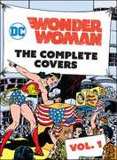 DC Comics: Wonder Woman: The Complete Covers Vol. 1