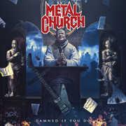 Damned If You Do , Metal Church
