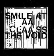 Smile at the Void (Vinyl) [Import] , Claass