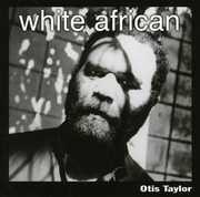 White African , Otis Taylor