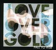 Fall to Rise [Import] , Love Over Gold