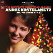 Complete Christmas Albums , Andre Kostelanetz & His Orchestra