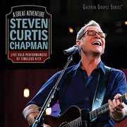 A Great Adventure , Steven Curtis Chapman